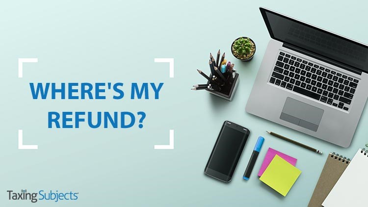 """Where's My Refund?"" Makes Checking Refund Status Easy"